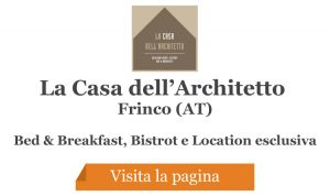 La Casa dell'Architetto Bed & Breakfast Bistrot - Frinco (AT)