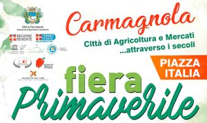 Fiera Primaverile - Carmagnola (TO) - dal 7 all'8 marzo 2020 SOSPESA